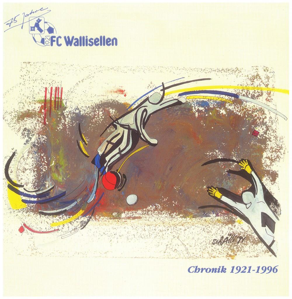 75 Jahre FC Wallisellen - Chronik 1921 - 1996